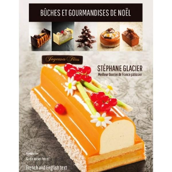 Livre Bûches et Gourmandises de Noël, Stéphane Glacier